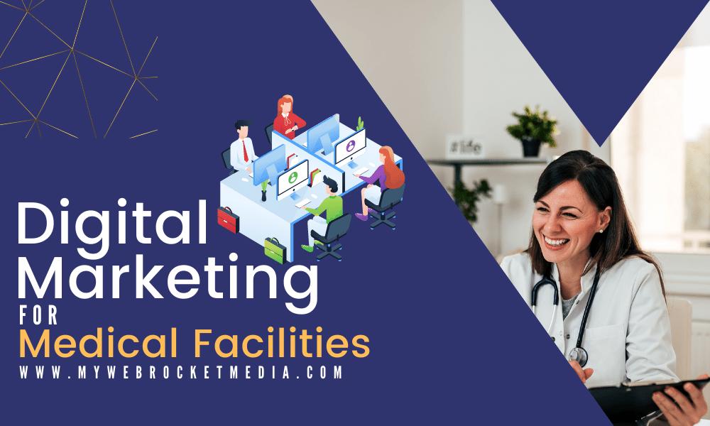 Digital Marketing agencies for medical facilities