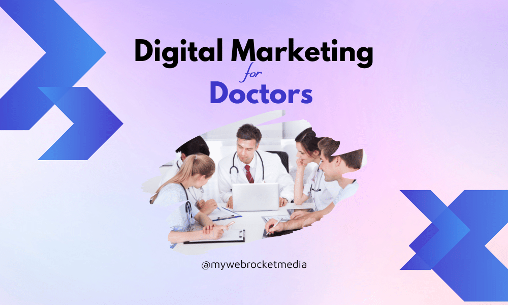 digital marketing for doctors, How Digital Marketing for Doctors Makes Your Practice More Successful